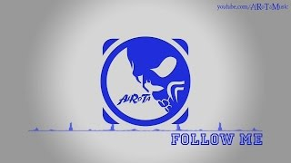 Follow Me by Otto Wallgren - [House Music]
