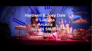Hardwell & Joey Dale ft Luciana - Arcadia (BIG IN SMASH Remix)   Teaser