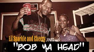"Sparkle and Cheezy Presents ""Bob ya Head"" HQ Audio"