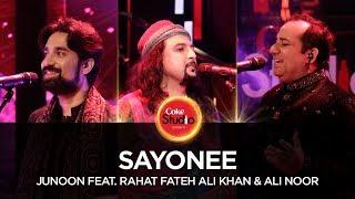 Junoon Feat Rahat Fateh Ali Khan & Ali Noor, Sayonee, Coke Studio Season 10, Episode 2. width=