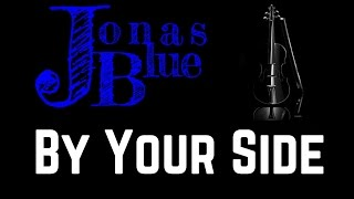By Your Side - Jonas Blue   Violin Cover!