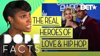 The Real Heroes of Love & Hip Hop | Dope Facts