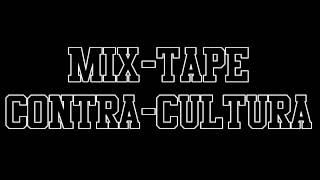 Valete - Ainda Há Tempo - #7 - Mix-Tape Contra-Cultura - Full HD