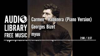 Carmen - Habanera (Piano Version) Georges Bizet - myuu