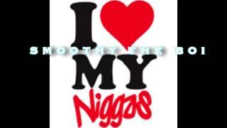 I LOVE MY NIGGAS