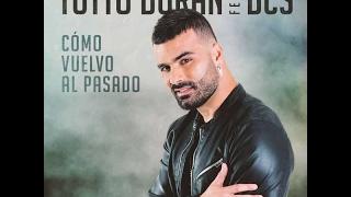 Tutto Duran Ft. DCS - Como Vuelvo Al Pasado ( Christian Rodriguez Edit )