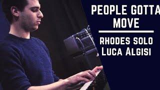 People Gotta Move (Gino Vannelli's cover) - Rhodes solo.