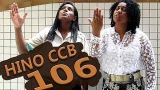 HINO CCB 106 - Em nome do nosso Redentor - Silvana & Dalila