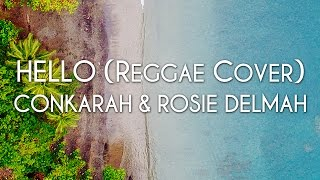 Conkarah & Rosie Delmah - Hello (Reggae Cover) [Cover Art]