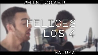 FELICES LOS 4 - Maluma (Cover by Franco y Bruno)