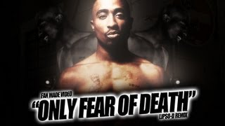 "Tupac - ""Only Fear Death"" (Lipso-D Remix) (FAN MADE VIDEO)"