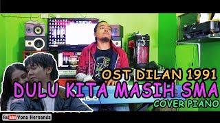 Official Trailer Dilan 1991 [OST] | Dulu Kita Masih SMA - Pidi Baiq (Cover Piano Fingerstyle)