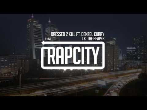 J.K. The Reaper - Dressed 2 Kill ft. Denzel Curry (Prod. by Kaytranada)