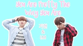 English Lyrics ''You're Pretty the Way You Are'' Cover by Kihyun & I.M [ 기현 & 아이 엠 ] 이대로도 예뻐