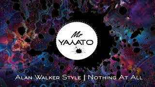 Alan Walker Style | Nothing At All (New Song 2019)