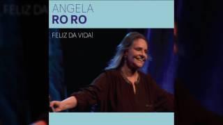 """Angela Ro Ro - """"Fogueira"""" - Feliz da Vida!"""