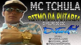 MC TCHULA - RITIMO DA PUTARIA 'VIDEO OFICIAL' DJ FELIPE DO CDC LANÇAMENTO 2012