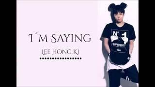 Lee Hong Ki - I'm saying. Letra fácil (pronunciación)