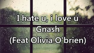 I hate u, i love u - Gnash (Feat. Olivia O'Brien) - Tradução