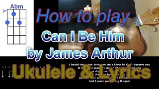 How to play Can I Be Him by James Arthur Ukulele Cover