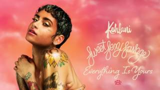 Kehlani- Everything is yours (LYRICS IN THE DESCRIPTION)