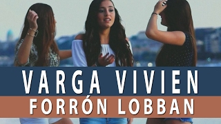 Varga Vivien - Forrón lobban (Official video)