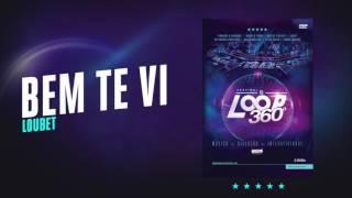 Loubet - Bem Te Vi | Áudio Oficial DVD FS LOOP 360°