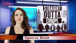Real Fake News - Opera vs. Brexit (Puccini Edition)