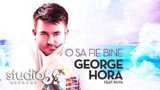 George Hora feat. Puya - O sa fie bine (Audio)