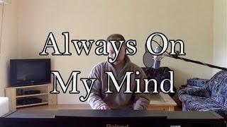Always On My Mind - Elvis Presley / Pet Shop Boys (piano cov
