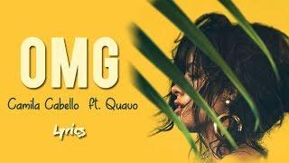 Camila Cabello - OMG  ft. Quavo (lyrics)