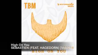 Sebastien (feat. Hagedorn) - High On You