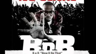 B.o.B. How U Do That
