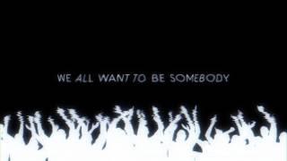 Thousand Foot Krutch - Be Somebody (Lyric Video)