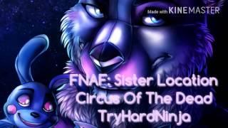 Nightcore Circus Of The Dead -Sister Location -TryHardNinja