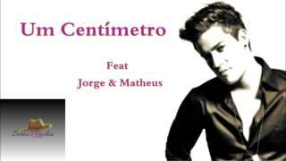Jefferson Moraes - Um Centímetro F.t Jorge e Matheus