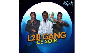 L2B Gang - Ce soir [Clip Officiel]
