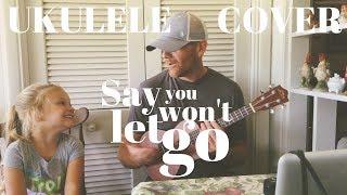 Say You Won't Let Go - James Arthur - Ukulele (Cover by Derek Cate)
