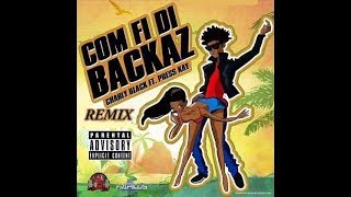 Come Fi Di Backaz Remix(Clean) Crash Riddim