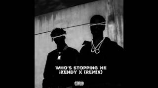 Big Sean - Who's Stopping Me (iKendy X) (remix)