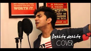 Dekhte dekhte - Atif Aslam ( Cover )   Shahid kapoor   Shraddha kapoor   Chiranshu Tyagi