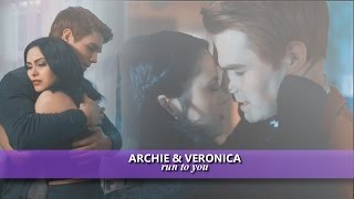 Archie & Veronica | Run to you [+1x11]