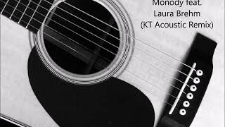 TheFatRat - Monody feat. Laura Brehm (KT Acoustic Remix - vocals)