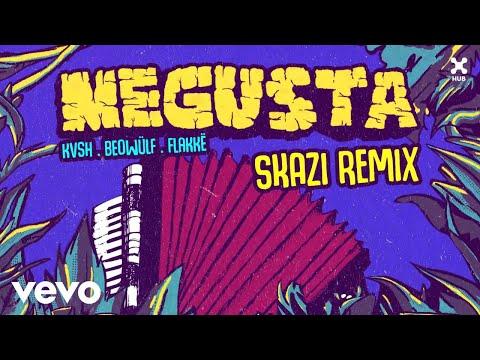 KVSH, Beowülf, Flakkë - Me Gusta (Skazi Remix) (Áudio Oficial)