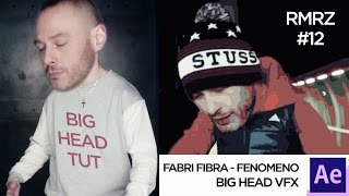 "FABRI FIBRA - FENOMENO (""BIG HEAD"" VFX EXPLAINED) Aftert Effects Tutorial"