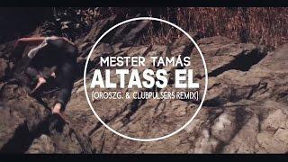 Mester Tamás-Altass el (OroszG. & ClubPulsers Remix)