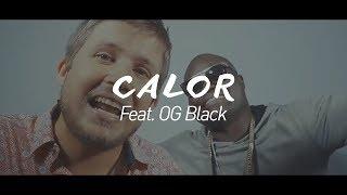 OG BLACK feat LOS DE LA CASA CALOR (Video Oficial)