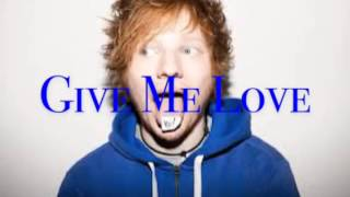 Ed Sheeran-Give Me Love Speed Up