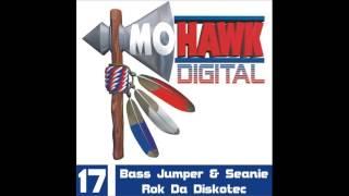 Bass Jumper & Seanie   Rok Da Diskotec Mohawk