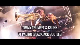 Timmy Trumpet & Krunk - Al Pacino [Blackjack Bootleg]